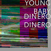 Dinero Dinero by Young Baby