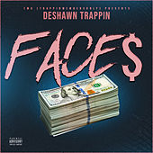 Face$ by Deshawn Trappin