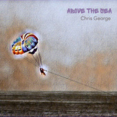 Above The Sea by Chris George