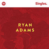 Spotify Singles by Ryan Adams