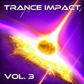 Trance Impact, Vol. 3 by Various Artists