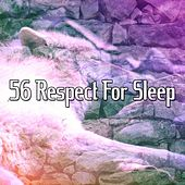 56 Respect for Sleep von Best Relaxing SPA Music