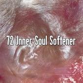 72 Inner Soul Softener von Best Relaxing SPA Music