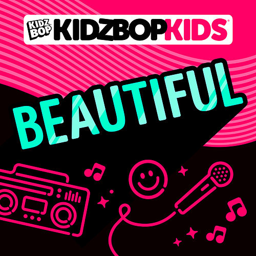 Beautiful by KIDZ BOP Kids