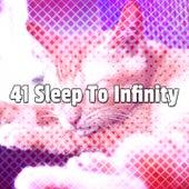 41 Sleep to Infinity by Baby Sleep Sleep