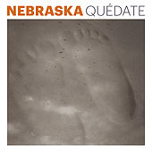 Quédate by Nebraska