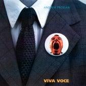 Viva Voce by Andrea Prodan