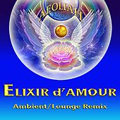 Elixir d'Amour (Ambient / Lounge Remix) by Aeoliah