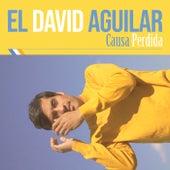 Causa Perdida de El David Aguilar