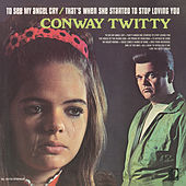 To See My Angel Cry / That's When She Started To Stop Loving You de Conway Twitty