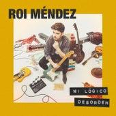 Mi Lógico Desorden von Roi Méndez