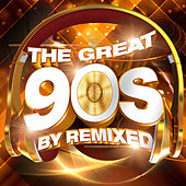 The Great 90s by Remixed by Various Artists