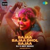 Bajaa Bajaa Dhol Bajaa (Remix) - Single by Shankar Mahadevan