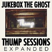 Thump Sessions (Expanded) by Jukebox The Ghost