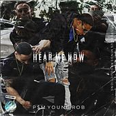 Hear Me Now von P$M Young Rob