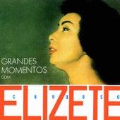 Grandes Momentos Com Elizeth Cardoso von Elizeth Cardoso