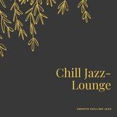 Smooth Chilling Jazz von Chill Jazz-Lounge