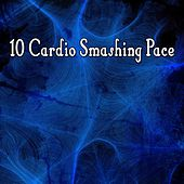 10 Cardio Smashing Pace by CDM Project