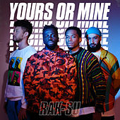 Yours or Mine de Rak-Su