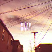 Sway by Not Nich