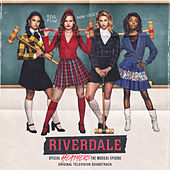 Riverdale: Special Episode - Heathers the Musical (Original Television Soundtrack) by Riverdale Cast