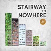 Stairway to Nowhere by J.
