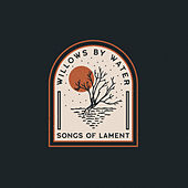 Willows by Water: Songs of Lament de Various Artists