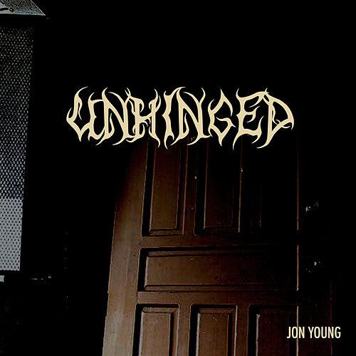 Unhinged by Jon Young
