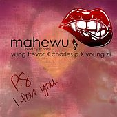 Mahewu (feat. Young Zii & Charles P) by Yung Trevor