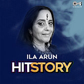 Ila Arun: Hit Story by Various Artists