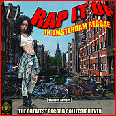 Rap It Up In Amsterdam Reggae - The Greatest Record Collection Ever de Various Artists