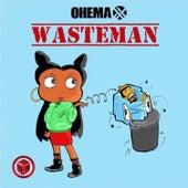 Wasteman von Ohema X