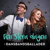 Den Stora dagen - Dansbandsballader by Various Artists