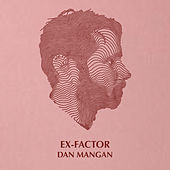 Ex-Factor by Dan Mangan + Blacksmith