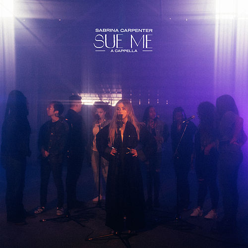 Sue Me (A Cappella) von Sabrina Carpenter