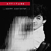 Attitude by Aaron Carpenter