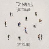 Just You and I (Live Session) von Tom Walker