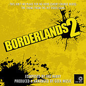 Borderlands 2 - This Ain't No Place For No Hero ( Short Change Hero) - Main Theme by Geek Music