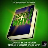 Super Why! - Main Theme by Geek Music