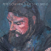 Here There's No Sirens de Pete Gow