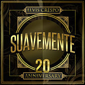 Suavemente 20 Anniversary by Elvis Crespo