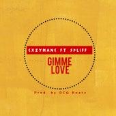 Gimme Love von ExzyMane