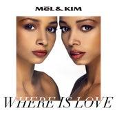 Where Is Love by Mel & Kim