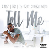 Tell Me (feat. Trey Songz, Ty Dolla $ign, Tory Lanez & Shannon Rivera) by DJ E-Feezy