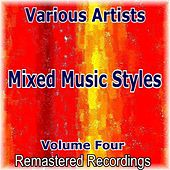 Mixed Music Styles Vol. 4 by Various Artists