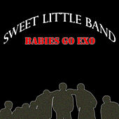 Babies Go Exo de Sweet Little Band