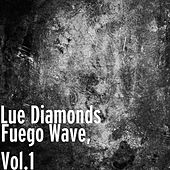 Fuego Wave, Vol. 1 de Lue Diamonds