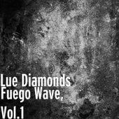 Fuego Wave, Vol. 1 di Lue Diamonds