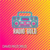 Radio Gold by David Pastorius