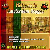 Welcome to Amsterdam Reggae - The All Time Reggae Top Toons by Various Artists
